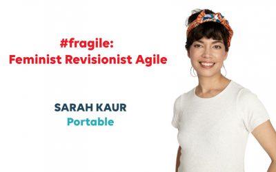 #fragile: Feminist Revisionist Agile