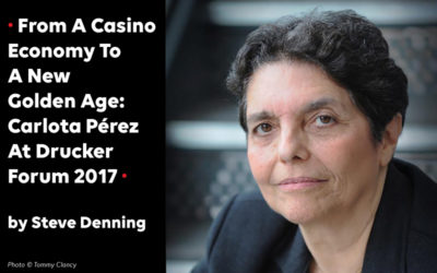 From A Casino Economy To A New Golden Age: Carlota Pérez At Drucker Forum 2017