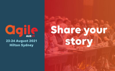 Share your story at AgileAus21!
